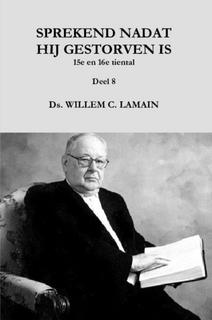 Lamain, Ds. W.C.-Sprekend nadat hij gestorven is (15e en 16e tiental preken) (nieuw)