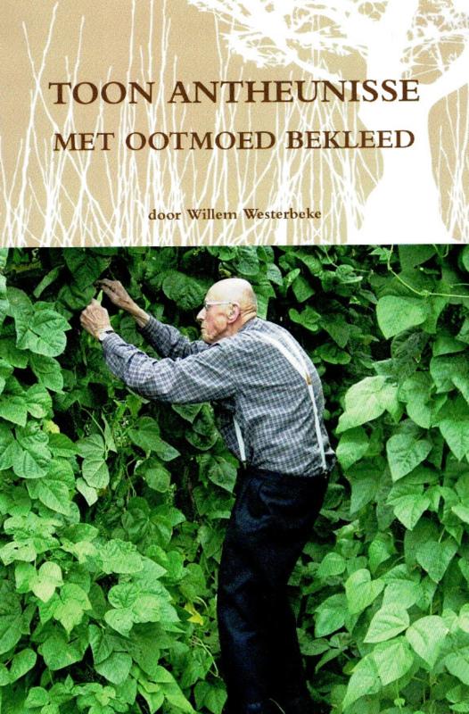 Westerbeke, Willem-Toon Antheunisse, met ootmoed bekleed (nieuw)