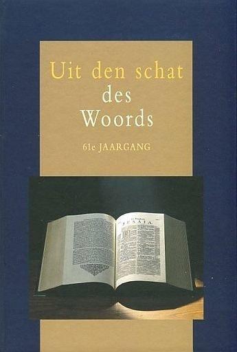 Vogelaar, Ds. C. (e.a.)-Uit den schat des Woords 61e jaargang (nieuw)