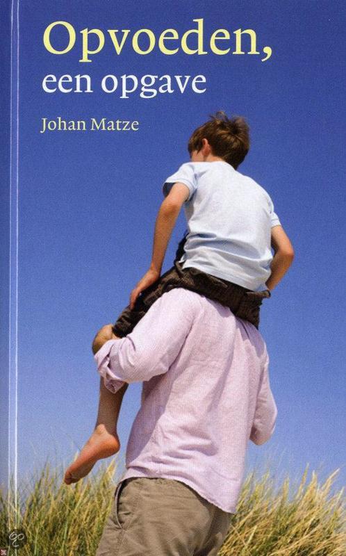 Matze, Johan-Opvoeden, een opgave
