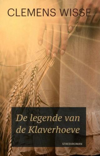 Wisse, Clemens-De legende van de Klaverhoeve (nieuw)