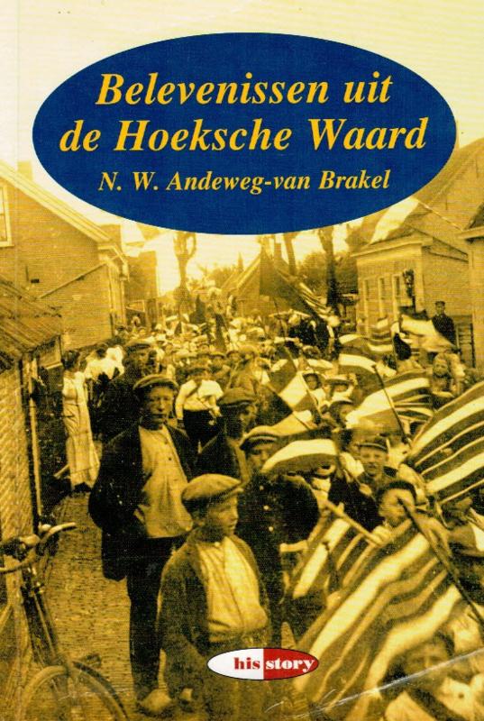 Andeweg-van Brakel, N.W.-Belevenissen uit de Hoeksche Waard