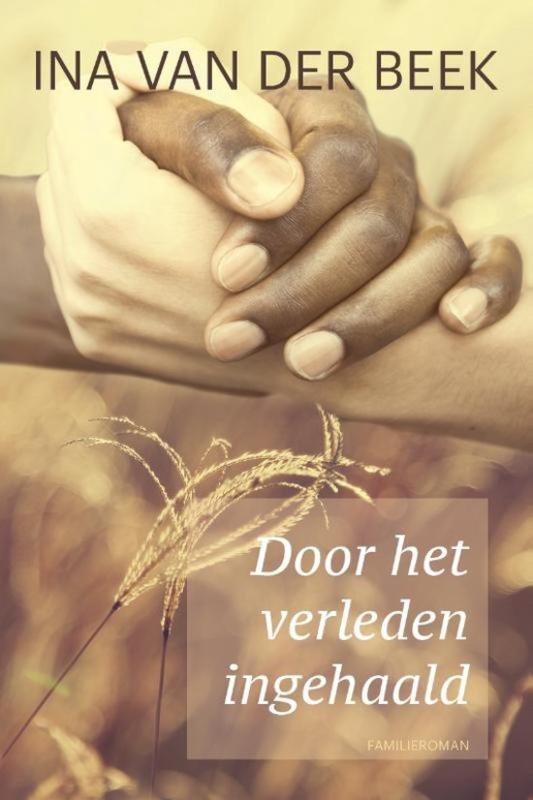 Beek, Ina van der-Door het verleden ingehaald (nieuw)