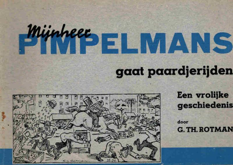 Rotman, G.Th.-Mijnheer Pimpelmans gaat paardjerijden