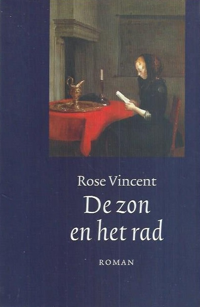 Vincent, Rose-De zon en het rad