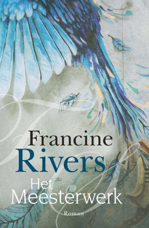 Rivers, Francine-Het meesterwerk (nieuw)