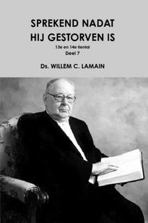 Lamain, Ds. W.C.-Sprekend nadat hij gestorven is (13e en 14e tiental preken) (nieuw)