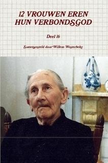 Westerbeke, Willem (samenst.)-Twaalf vrouwen eren hun Verbondsgod (deel 16) (nieuw)