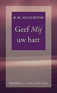 McCheyne, Robert Murray-Geef Mij uw hart