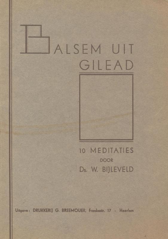 Bijleveld, Ds. W.-Balsem uit Gilead
