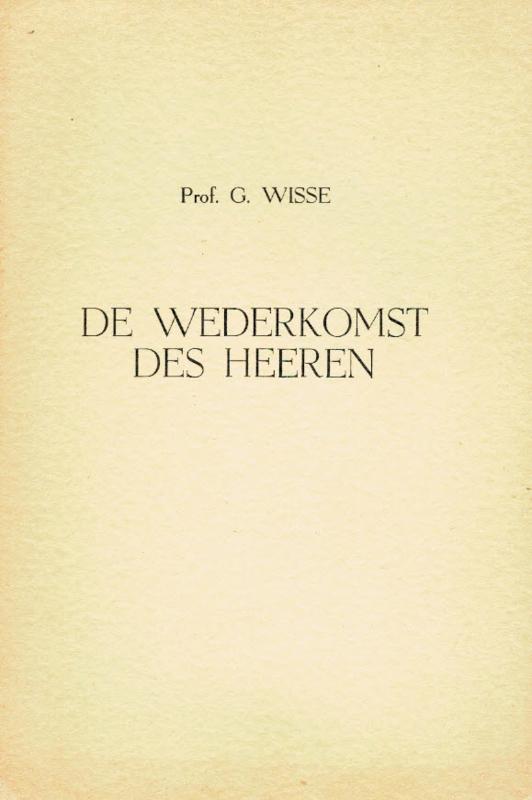 Wisse, Prof. G.-De wederkomst des Heeren