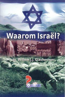 Glashouwer, Ds. Willem J.J.-Waarom Israël?