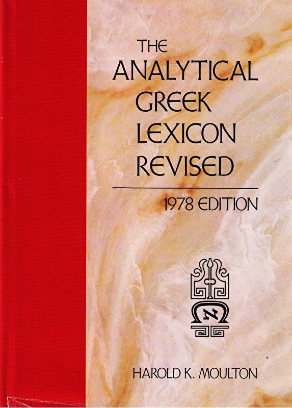Moulton, Harold K.-The Analytical Greek Lexicon Revised
