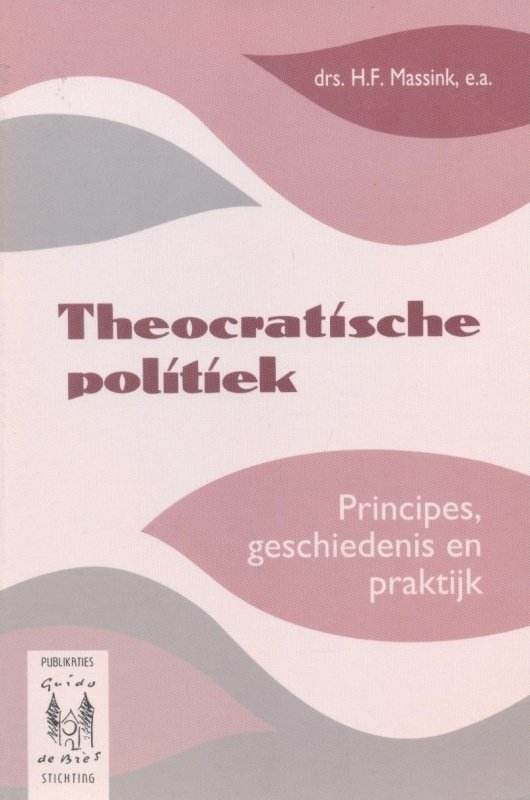 Massink, Drs. H.F. (e.a.)-Theocratische politiek