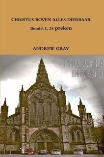 Gray, Andrew-Christus boven alles dierbaar, deel 1 (nieuw)