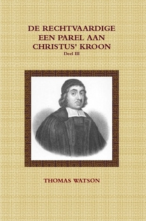 Watson, Thomas-Deel 3: De rechtvaardige een parel aan Christus' kroon III (nieuw)