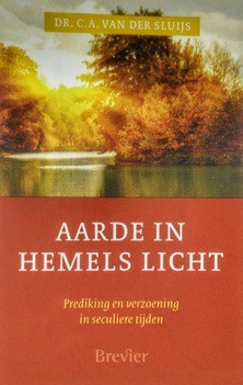 Sluijs, Dr. C.A. van der-Aarde in hemels licht (nieuw)