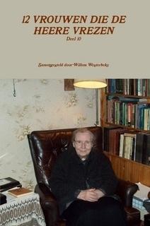Westerbeke, Willem (samenst.)-Twaalf vrouwen die de Heere vrezen (deel 10) (nieuw)