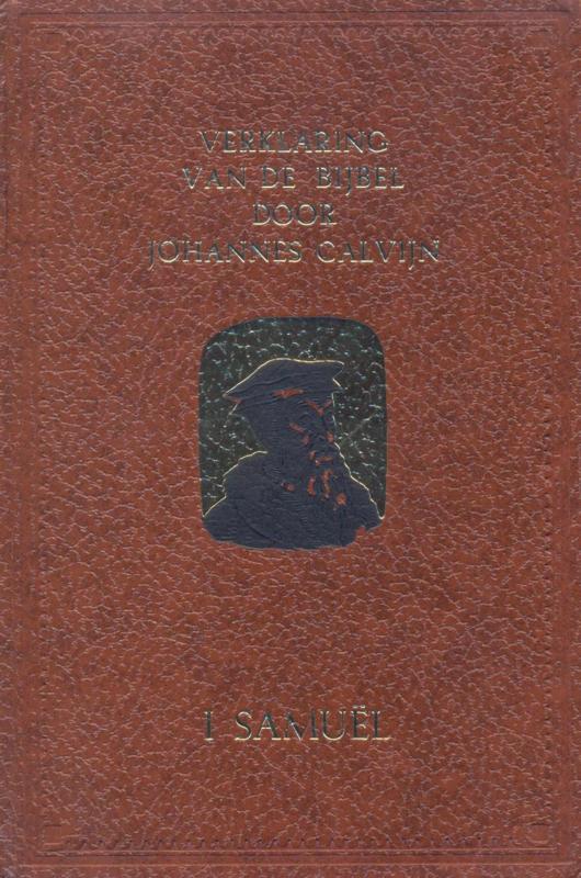 Calvijn, Johannes-Verklaring van de Bijbel (1 Samuel; deel 1)