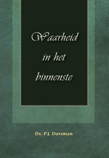 Dorsman, Ds. P.J.-Waarheid in het binnenste (nieuw)