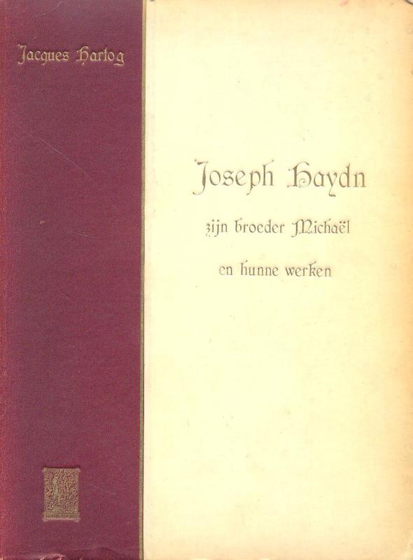 Hartog, Jacques-Joseph Haydn, zijn broeder Michael en hunne werken