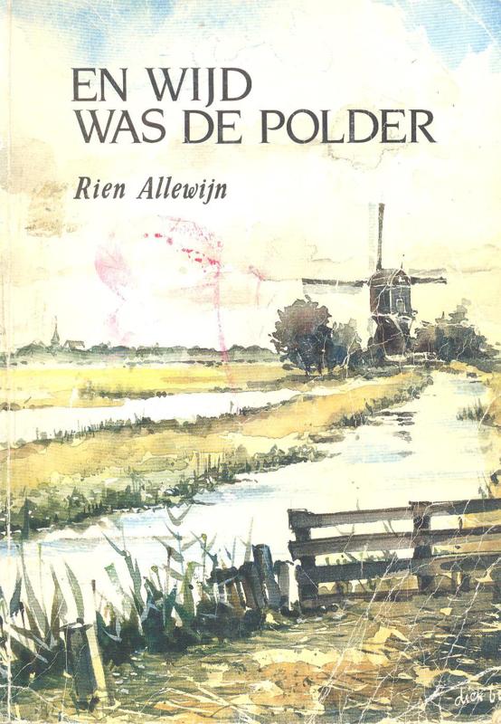Allewijn, Rien-En wijd was de polder