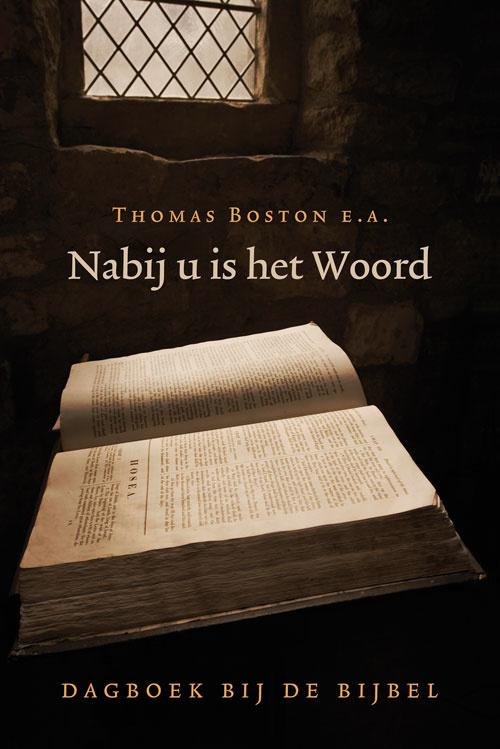 Boston, Thomas (e.a.)-Nabij u is het Woord