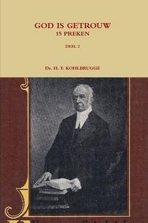 Kohlbrugge, Dr. H.F.-Preken deel 2, God is getrouw (nieuw)