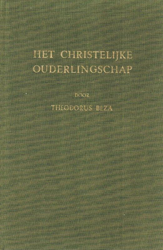 Beza, Theodorus-Het christelijke ouderlingschap
