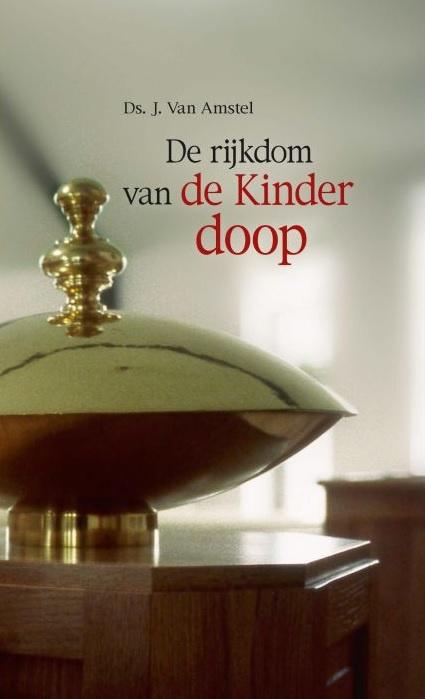 Amstel, Ds. J. van-De rijkdom van de kinderdoop