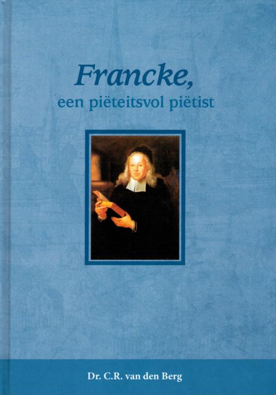 Berg, Dr. C.R. van den-Francke, een pieteitsvolle pietist (nieuw)