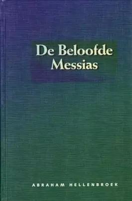 Hellenbroek, Abraham-De beloofde Messias
