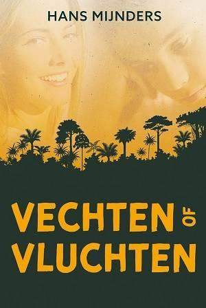 Mijnders, Hans-Vechten of vluchten (nieuw)