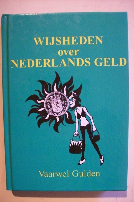 Loo, H. te-Wijsheden over Nederlands geld