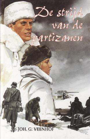 Veenhof, Joh. G.-De strijd van de partizanen