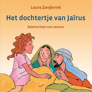 Zwoferink, Laura-Het dochtertje van Jairus (nieuw)