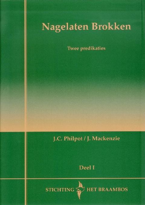Philpot, J.C. (e.a.)-Nagelaten brokken Deel I (nieuw)