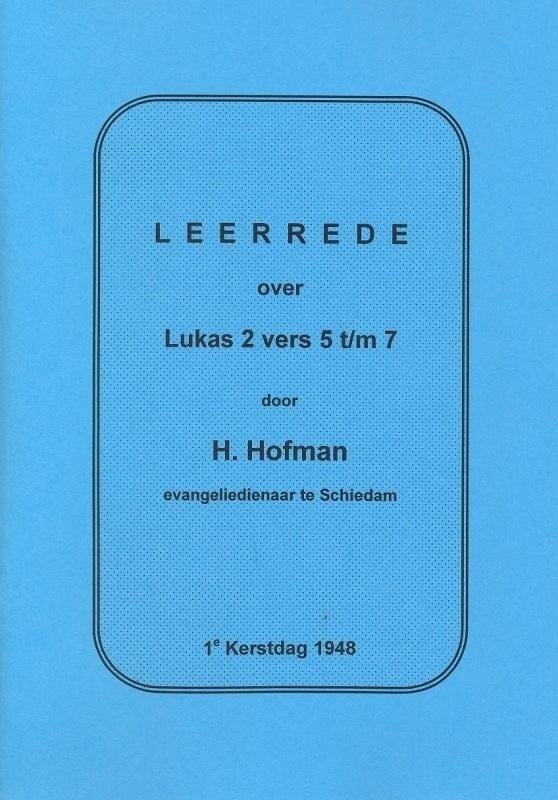 Hofman, Ds. H.-Leerrede over Lukas 2 vers 5 t/m 7