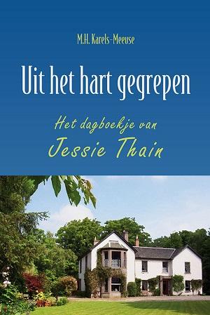 Karels Meeuse, M.H. (bew.)-Uit het hart gegrepen; Het dagboekje van Jessie Thain (nieuw)