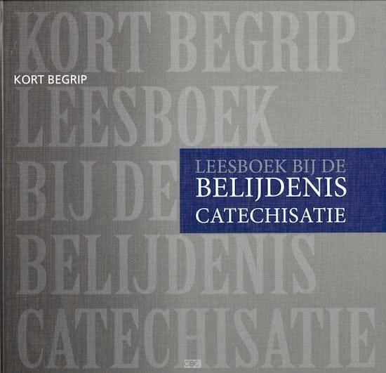Hogchem, Ds. C.-Leesboek bij de Belijdeniscatechisatie, Kort Begrip (nieuw)