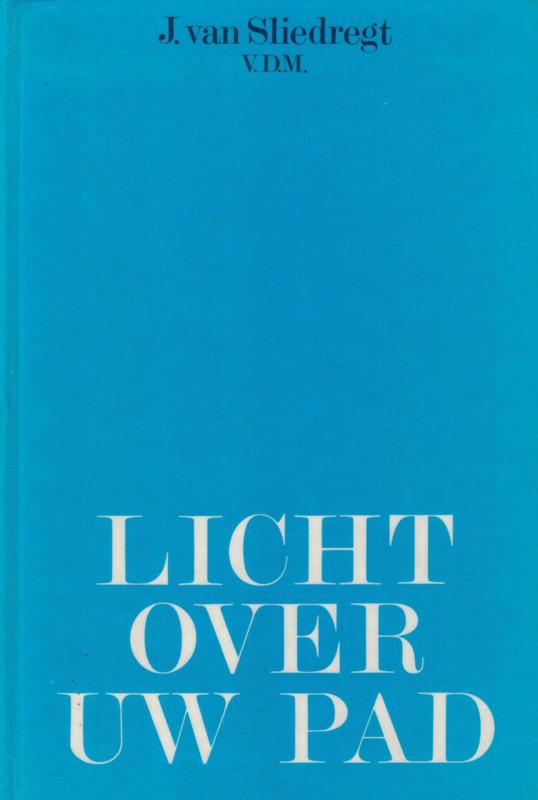Sliedregt, Ds. J. van-Licht over uw pad