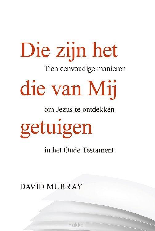 Murray, David-Die zijn het die van Mij getuigen (nieuw)
