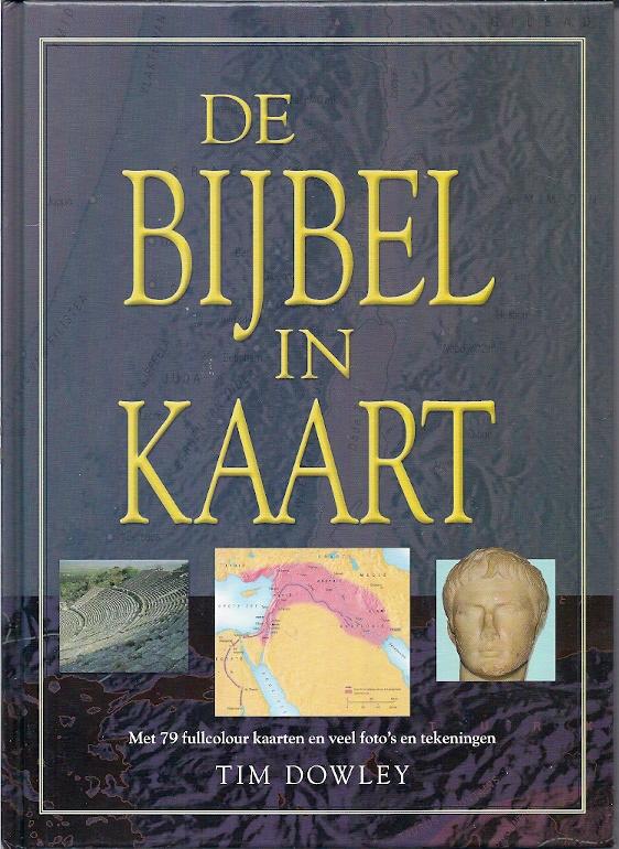 Dowley, Tim-De Bijbel in kaart (nieuw)