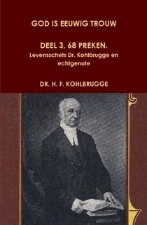 Kohlbrugge, Dr. H.F.-God is eeuwig trouw, deel 3, 68 Preken, Levensschets dr. Kohlbrugge en echtgenote (nieuw)