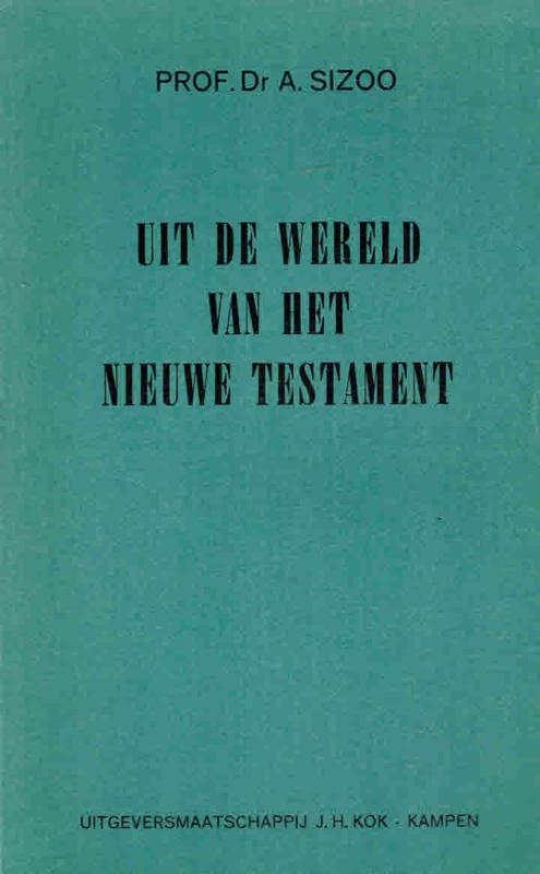 Sizoo, Prof. Dr. A.-Uit de wereld van het Nieuwe Testament