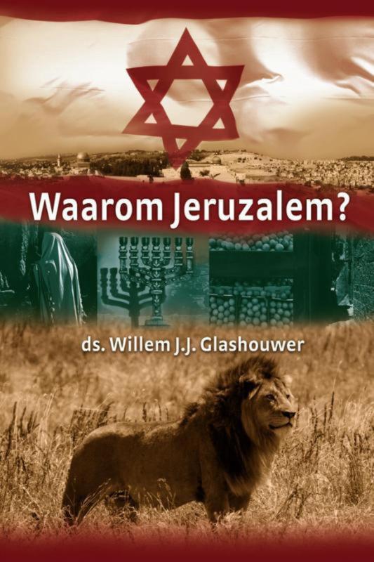Glashouwer, Ds. Willem J.J.-Waarom Jeruzalem?