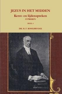 Kohlbrugge, Dr. H.F.-Preken deel 5, Jezus in het midden (nieuw)