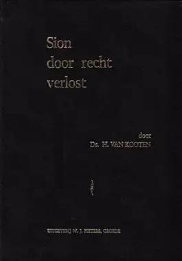 Kooten, Ds. H. van-Sion door recht verlost