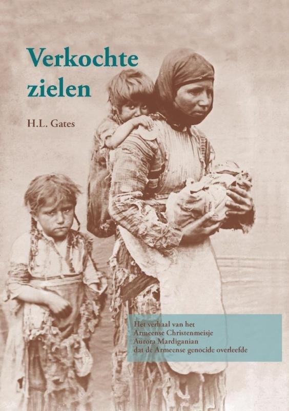 Gates, H.L.  en Mardiganian, Aurora-Verkochte zielen (over de Armeense genocide) (nieuw)
