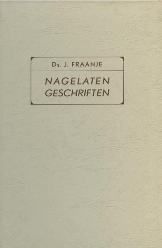 Fraanje, Ds. J.-Nagelaten geschriften